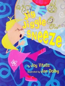 Jig, Jiggle, Sneeze