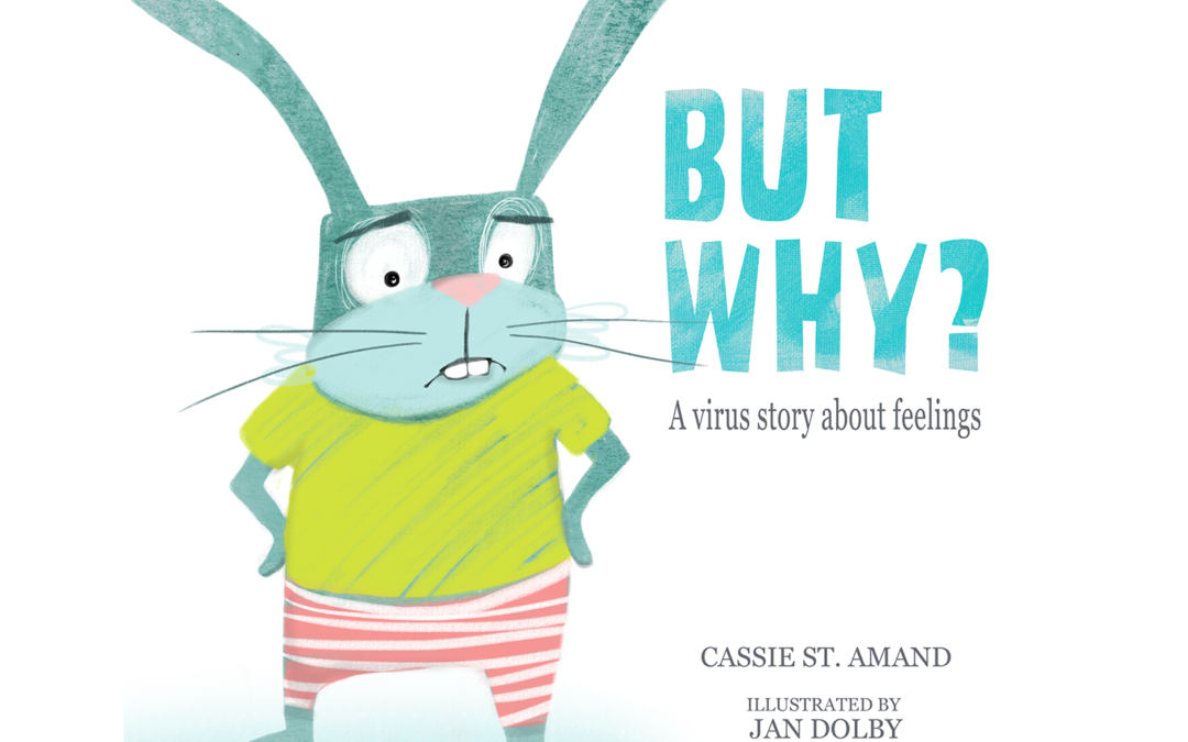 But Why? A virus story about feelings